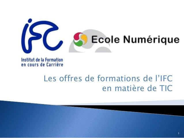 1 Les offres de formations de l'IFC en matière de TIC