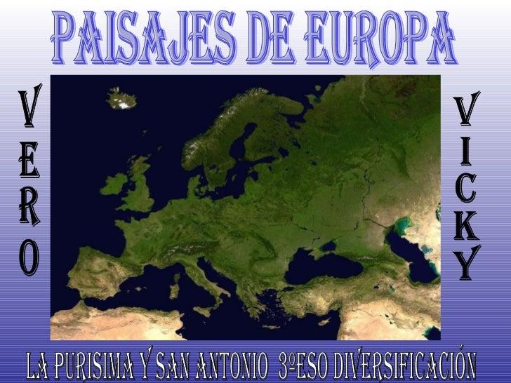 Paisajes de Europa  vicky vero LA PURISIMA Y SAN ANTONIO  3ºESO DIVERSIFICACIÓN