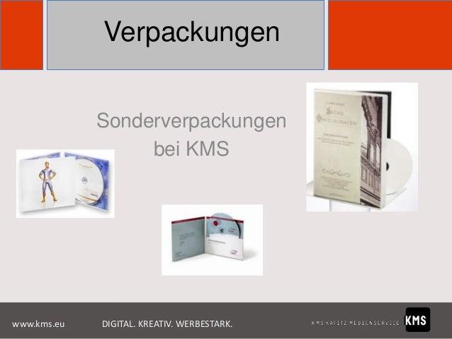 Verpackungen Sonderverpackungen bei KMS  www.kms.eu  DIGITAL. KREATIV. WERBESTARK.