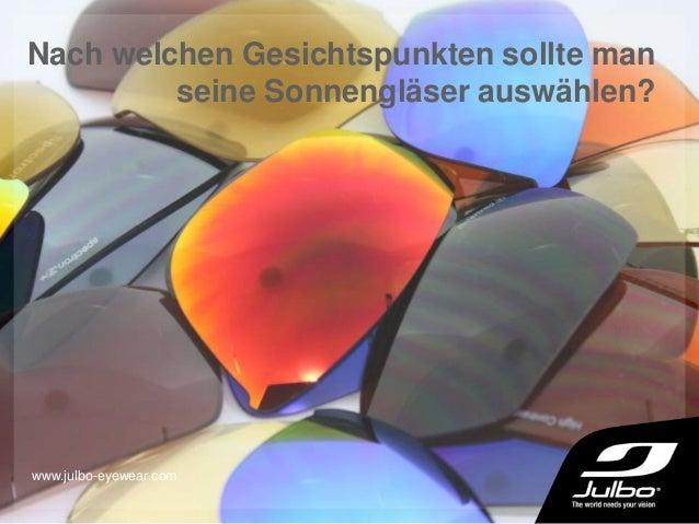 Nach welchen Gesichtspunkten sollte man seine Sonnengläser auswählen? www.julbo-eyewear.com