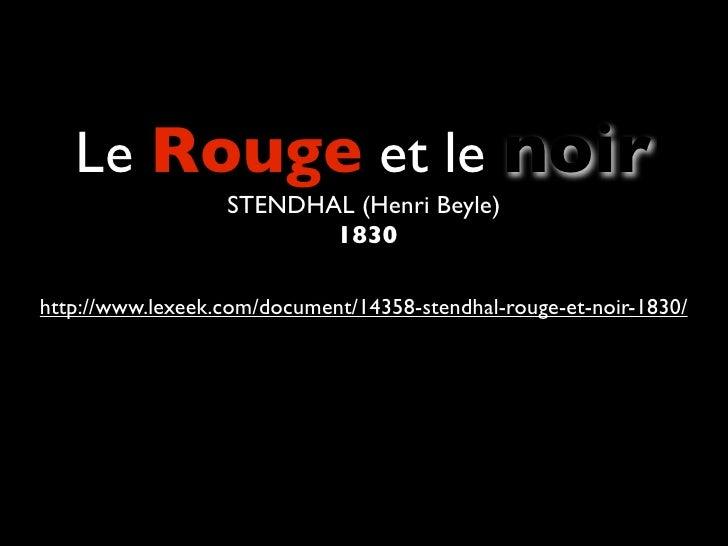 Le Rouge et le noir                   STENDHAL (Henri Beyle)                          1830  http://www.lexeek.com/document...