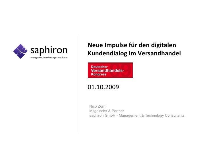 Neue Impulse für den digitalen Kundendialog im Versandhandel 01.10.2009 Nico Zorn Mitgründer & Partner  saphiron GmbH - Ma...