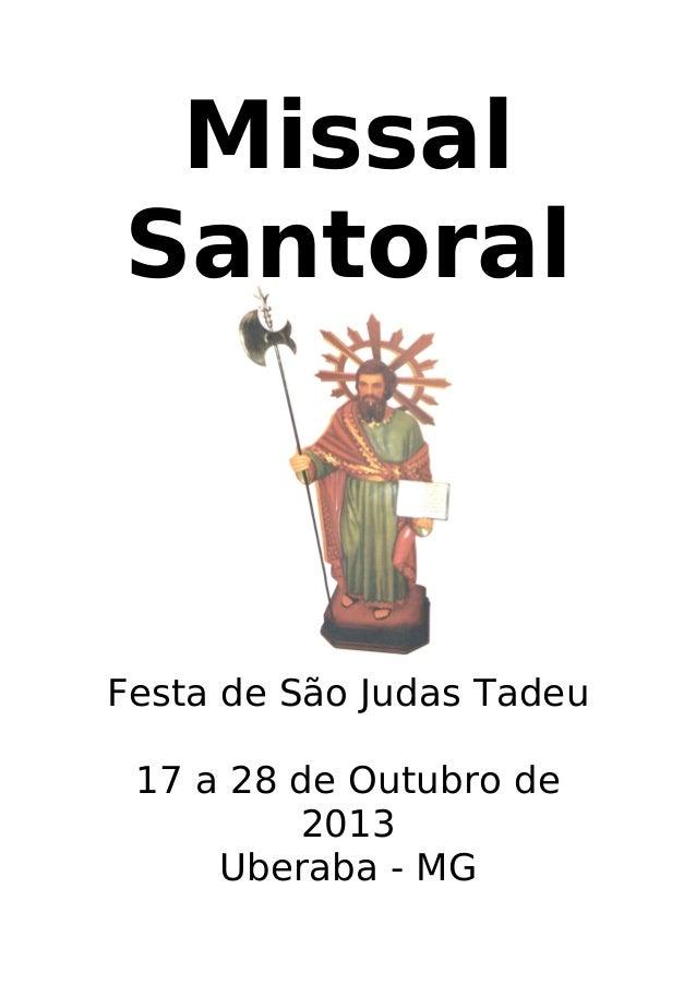 Missal Santoral  Festa de São Judas Tadeu 17 a 28 de Outubro de 2013 Uberaba - MG