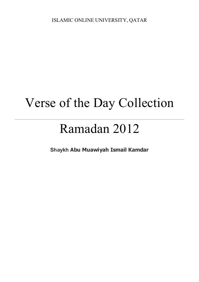 ISLAMIC ONLINE UNIVERSITY, QATAR Verse of the Day Collection Ramadan 2012 Shaykh Abu Muawiyah Ismail Kamdar