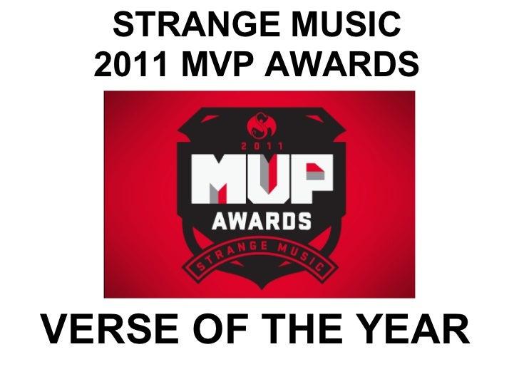 STRANGE MUSIC  2011 MVP AWARDSVERSE OF THE YEAR