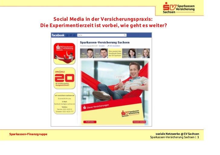 Social Media in der Versicherungspraxis:                  Die Experimentierzeit ist vorbei, wie geht es weiter?Sparkassen-...