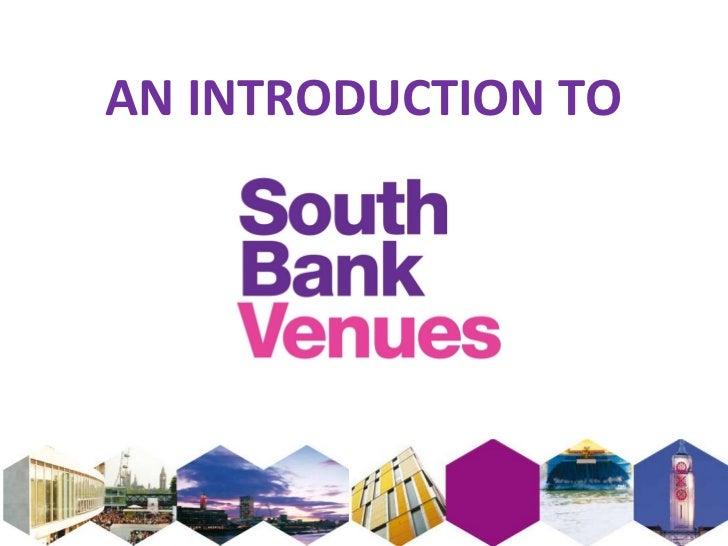 South Bank Venues Destination Presentation