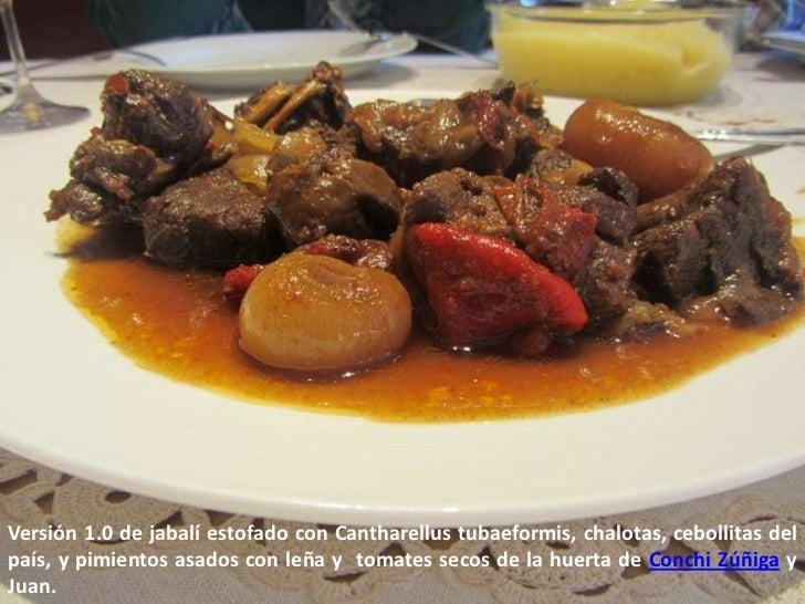 Versión 1.0 de jabalí estofado con Cantharellus tubaeformis, chalotas, cebollitas delpaís, y pimientos asados con leña y t...