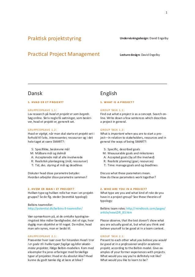 1 Dansk English Praktisk projektstyring Practical Project Management 1.Hvaderetprojekt? GruppeopGave 1.1: Lav research...