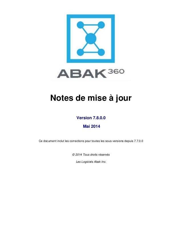 Notes de mise à jour Version 7.8.0.0 Mai 2014 Ce document inclut les corrections pour toutes les sous-versions depuis 7.7....