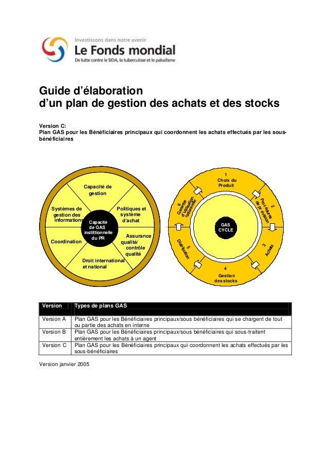 Guide d'élaborationd'un plan de gestion des achats et des stocksVersion C:Plan GAS pour les Bénéficiaires principaux qui c...