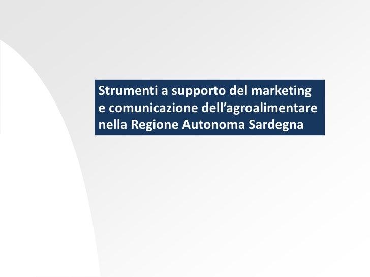 Strumenti a supporto del marketing e comunicazione dell'agroalimentare nella Regione Autonoma Sardegna  <br />