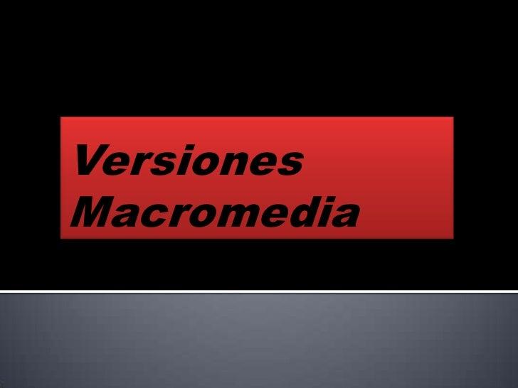 Versiones Macromedia<br />