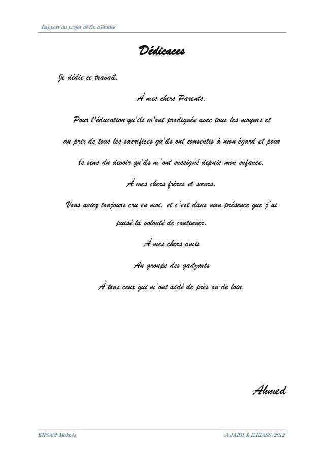 Rapport du projet de fin d'étudesENSAM-Meknès A.JAIDI & E.KIASS /2012DédicacesJe dédie ce travail,À mes chers Parents,Pour...