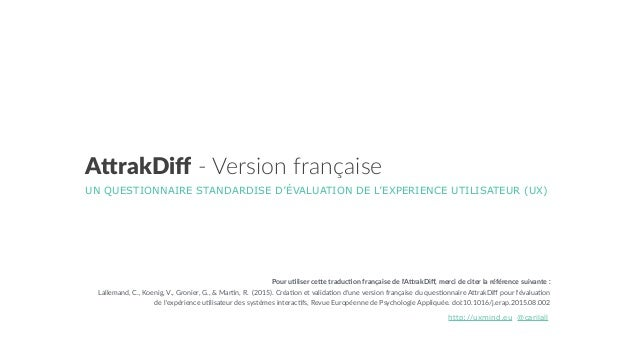 """A""""rakDiff -‐ Version française UN QUESTIONNAIRE STANDARDISE D'ÉVALUATION DE L'EXPERIENCE UTILISATEUR (UX) @carilallhttp..."""