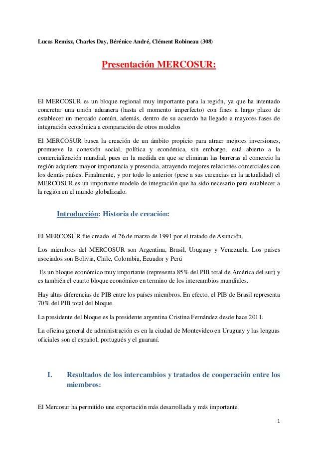 1 Lucas Remisz, Charles Day, Bérénice André, Clément Robineau (308) Presentación MERCOSUR: El MERCOSUR es un bloque region...