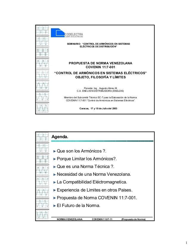 """1 PROPUESTA DE NORMA VENEZOLANA COVENIN 11:7-001 """"CONTROL DE ARMÓNICOS EN SISTEMAS ELÉCTRICOS"""" OBJETO, FILOSOFÍA Y LÍMITES..."""
