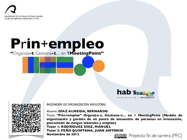 """INGENIERÍA DE ORGANIZACIÓN INDUSTRIALAlumno: DÍAZ ALMEIDA, BERNARDOTítulo: """"Prin+empleo"""" Organiza-t, Gestiona-t… en 1 Meet..."""