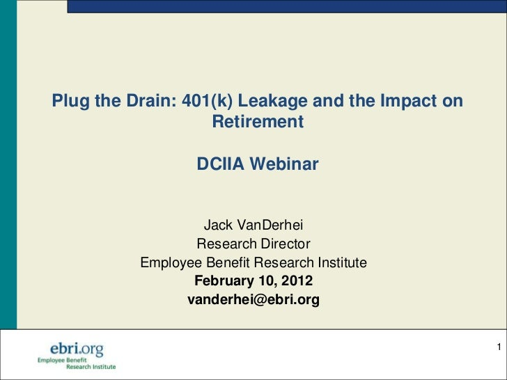 Plug the Drain: 401(k) Leakage and the Impact on                   Retirement                  DCIIA Webinar              ...