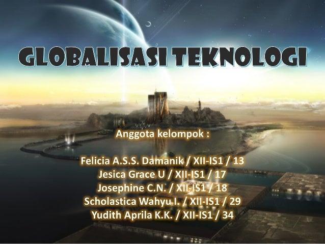 Globalisasi Tekhnologi