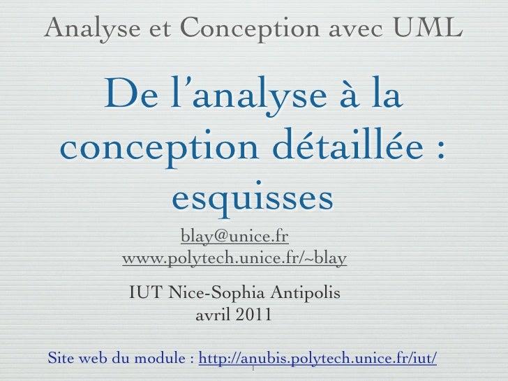 Analyse et Conception avec UML   De l'analyse à la conception détaillée :      esquisses               blay@unice.fr      ...