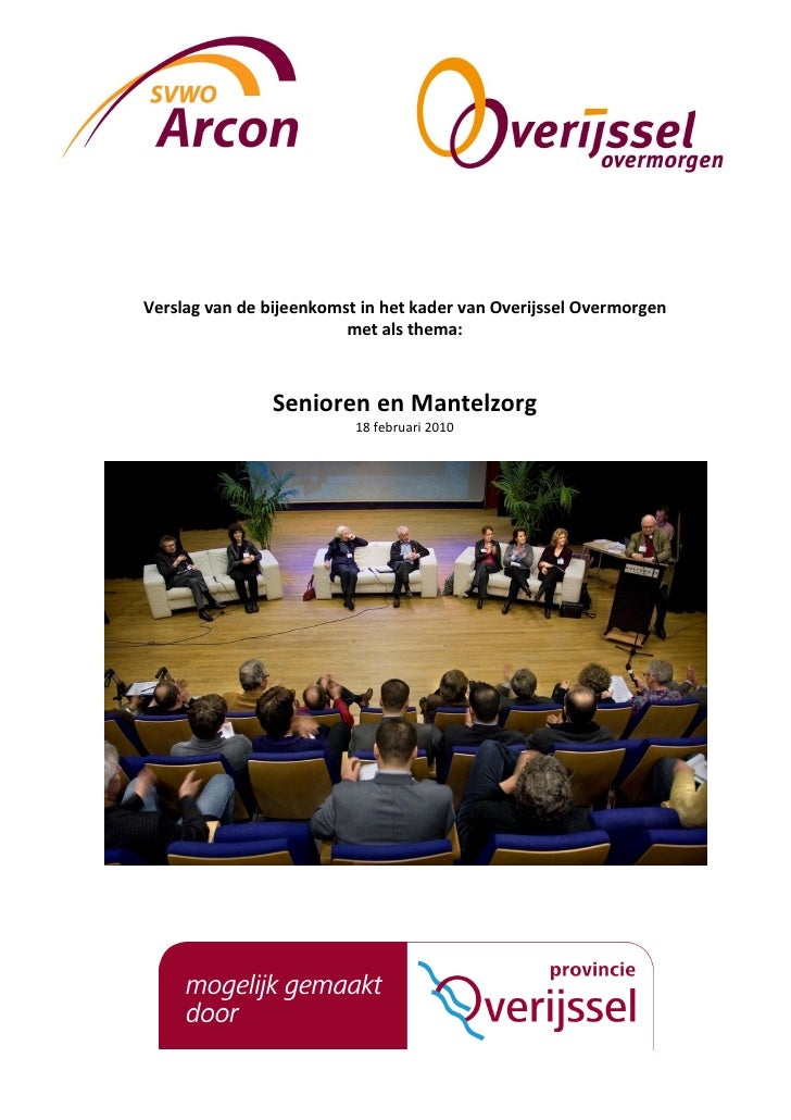 Verslag van de bijeenkomst in het kader van Overijssel Overmorgen                          met als thema:                 ...