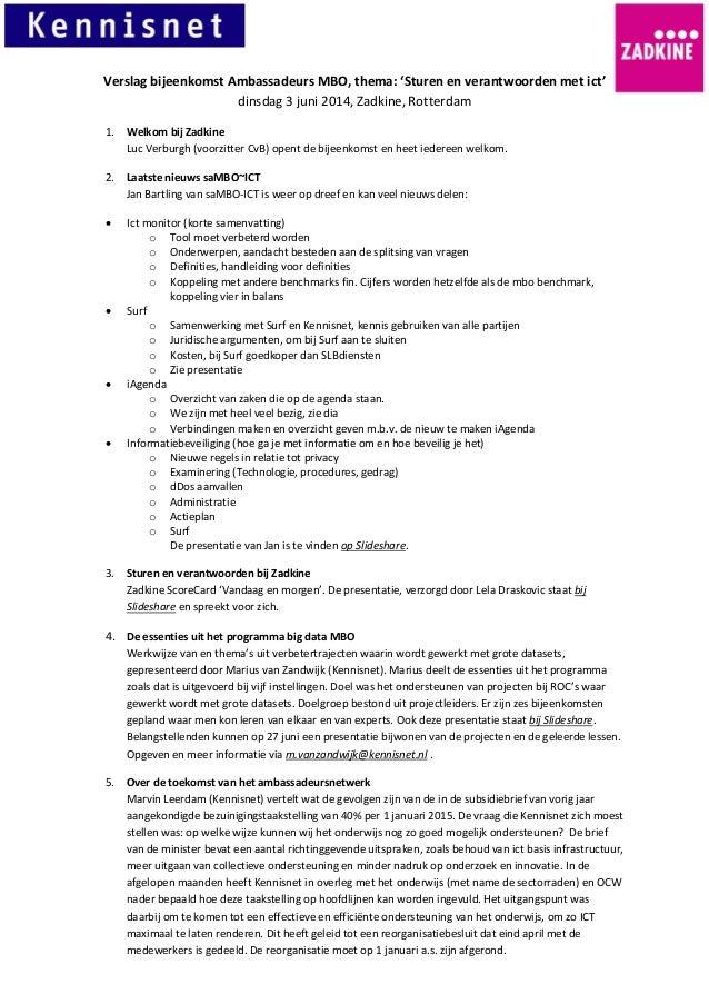Verslag bijeenkomst Ambassadeurs MBO, thema: 'Sturen en verantwoorden met ict' dinsdag 3 juni 2014, Zadkine, Rotterdam 1. ...
