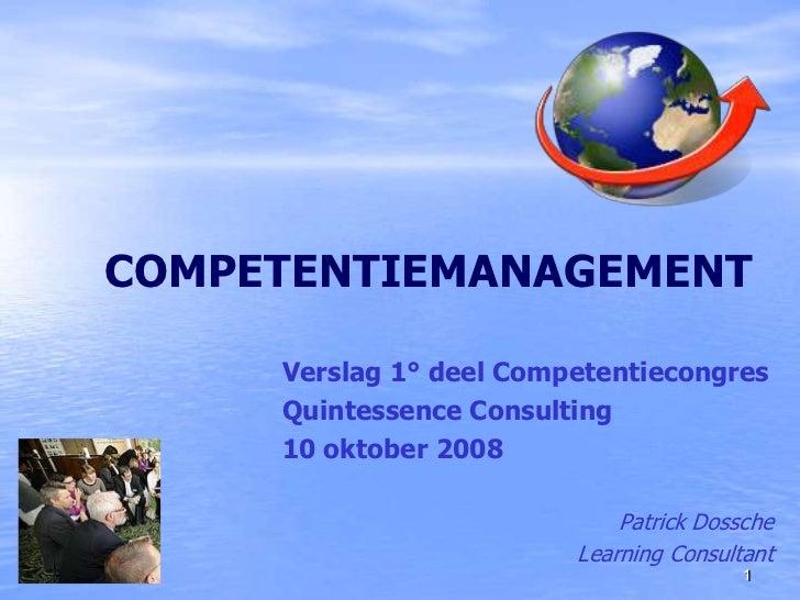 COMPETENTIEMANAGEMENT            Verslag 1° deel Competentiecongres            Quintessence Consulting            10 oktob...