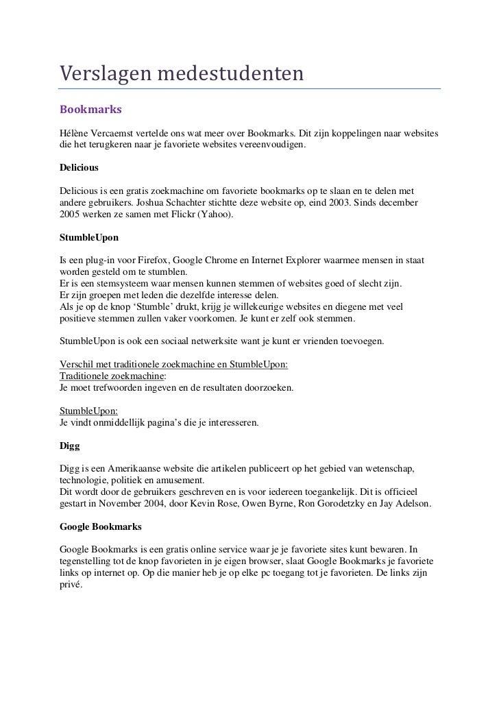 Verslagen medestudentenBookmarksHélène Vercaemst vertelde ons wat meer over Bookmarks. Dit zijn koppelingen naar websitesd...