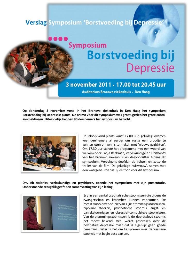 Verslag Symposium 'Borstvoeding bij Depressie'Op donderdag 3 november vond in het Bronovo ziekenhuis in Den Haag het sympo...
