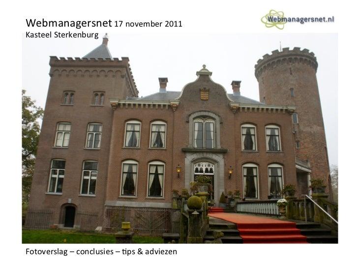 Webmanagersnet 17 november 2011 Kasteel Sterkenburg Fotoverslag – conclusies – ;ps & adviezen