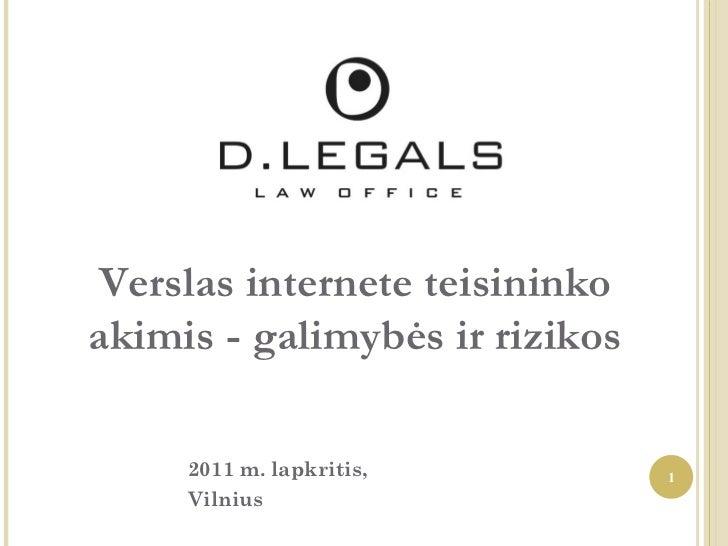 2011 m. lapkritis, Vilnius Verslas internete teisininko akimis -   galimyb ė s ir rizikos