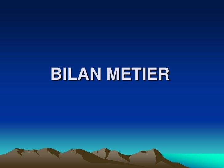BILAN METIER