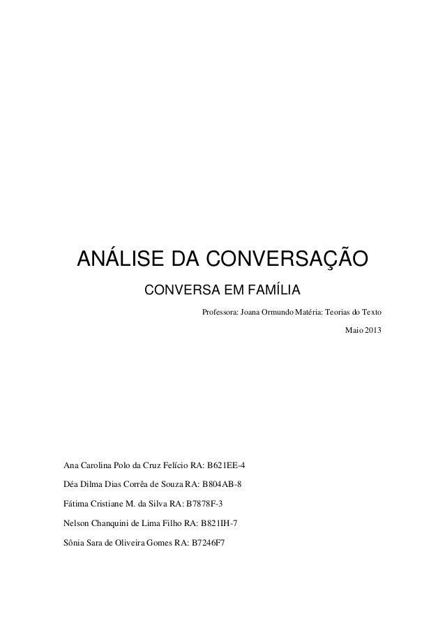 ANÁLISE DA CONVERSAÇÃOCONVERSA EM FAMÍLIAProfessora: Joana Ormundo Matéria: Teorias do TextoMaio 2013Ana Carolina Polo da ...