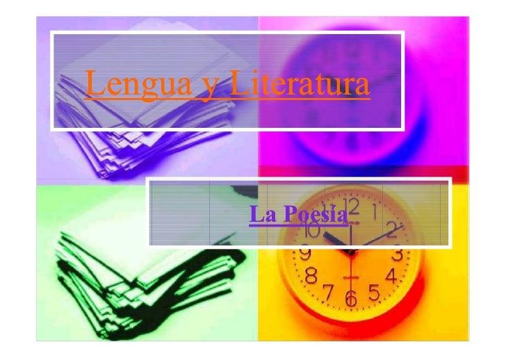Lengua y Literatura          La Poesía