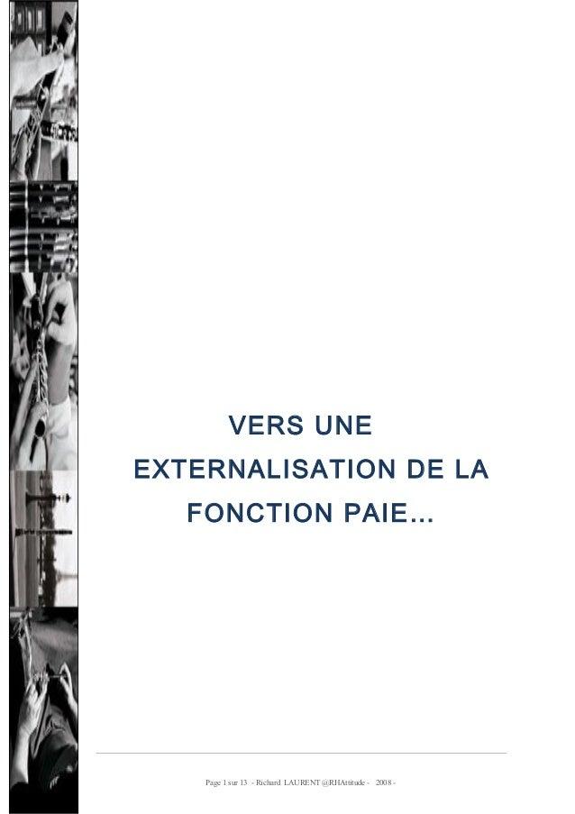 VERS UNE EXTERNALISATION DE LA FONCTION PAIE…  Page 1 sur 13 - Richard LAURENT @RHAttitude - 2008 -