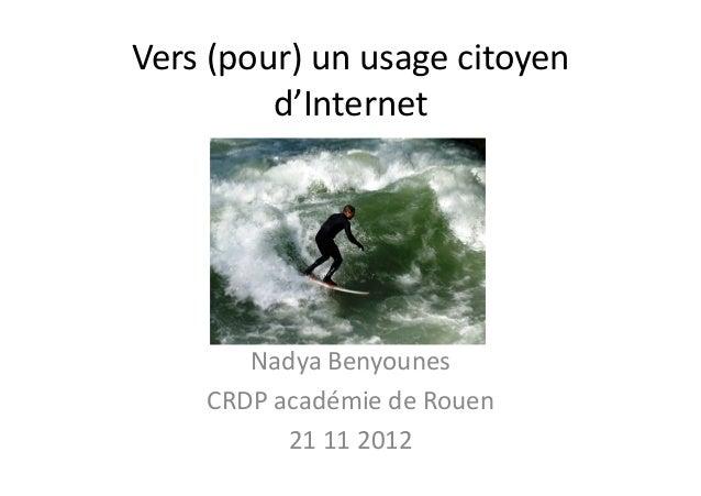 Vers (pour) un usage citoyen             d'Internet           Nadya Benyounes        CRDP académie de...