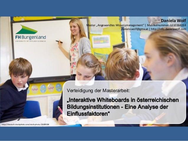 "Daniela Wolf Master ""Angewandtes Wissensmanagement"" | Matrikelnummer: 1210364014 daniela.wolf@gmx.at | http://info.daniela..."