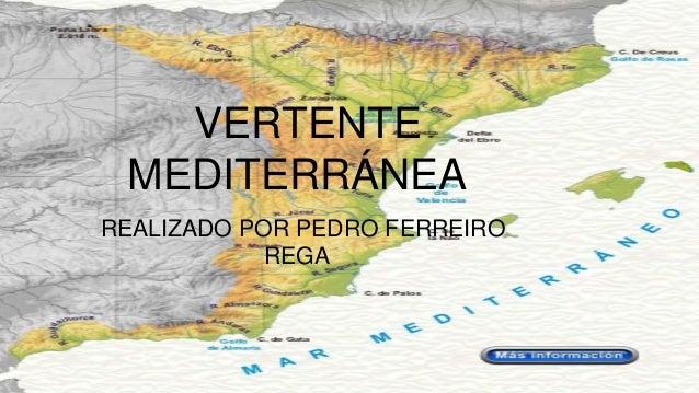 VERTENTE MEDITERRÁNEA REALIZADO POR PEDRO FERREIRO REGA