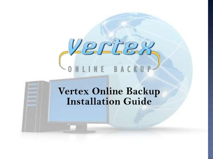 Vertex Online Backup Installation Guide