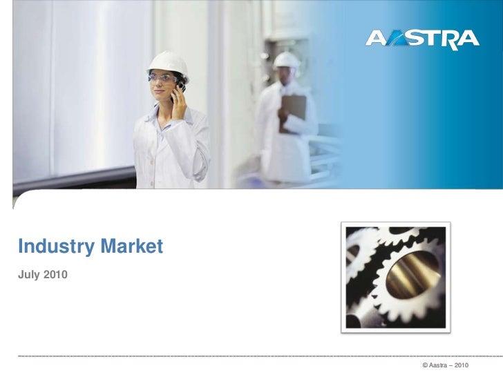 Industry Market<br />July 2010<br />