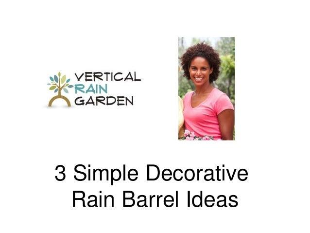 3 Simple Decorative Rain Barrel Ideas