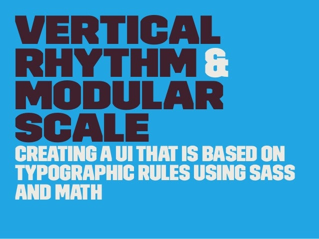 vertical rhythm and modular scale typesettings