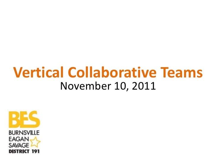 Vertical Collaborative Teams      November 10, 2011