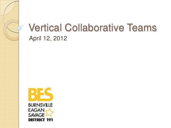 Vertical Collaborative TeamsApril 12, 2012