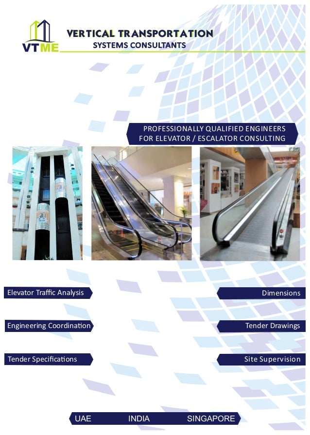 VERTICAL TRANSPORTATION SYSTEMS CONSULTANTS  PROFESSIONALLY QUALIFIED ENGINEERS FOR ELEVATOR / ESCALATOR CONSULTING  Eleva...