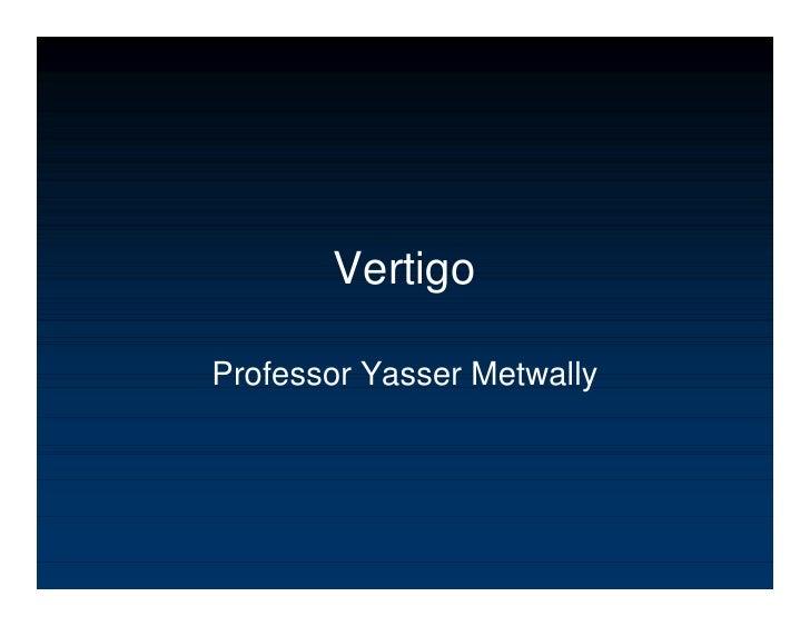 Vertigo  Professor Yasser Metwally