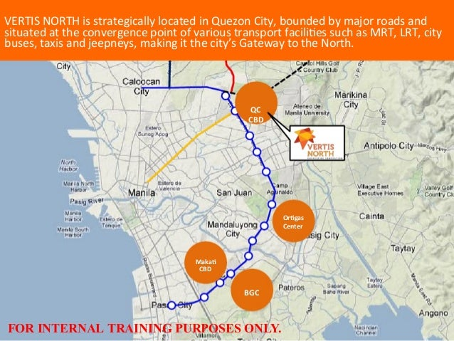 Or#gas   Center      VERTIS  NORTH  is  strategically  located  in  Quezon  City,  bounded  by  ...