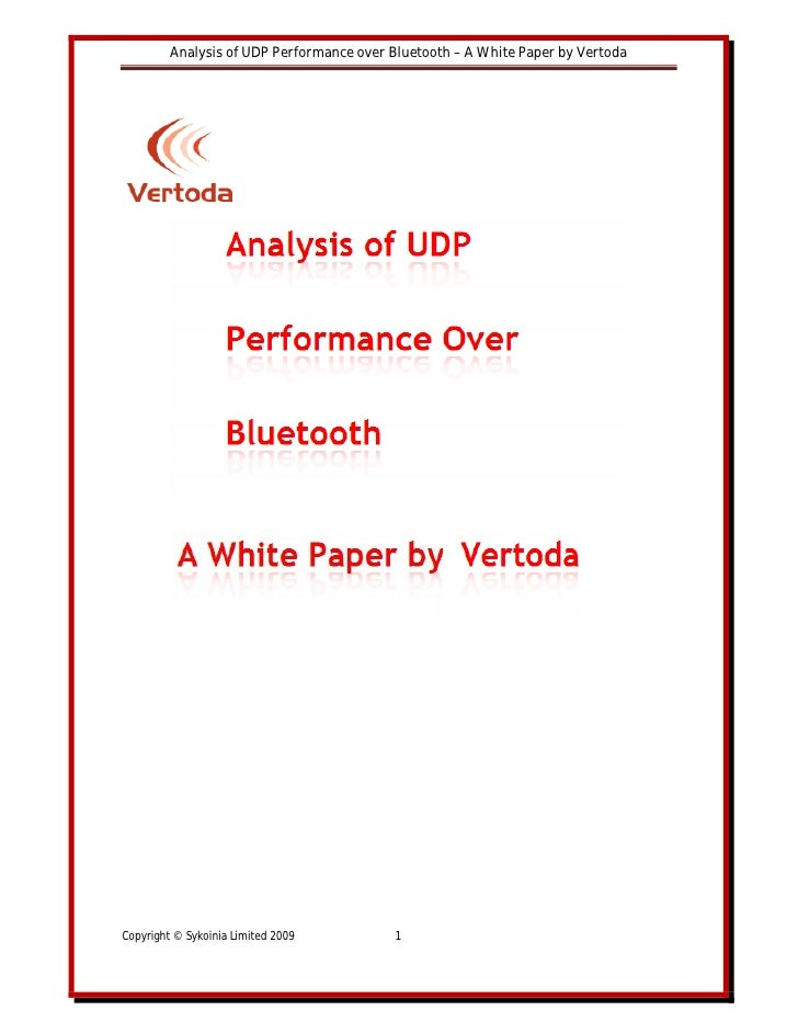 Analysis of UDP Performance over Bluetooth – A White Paper by Vertoda     Copyright © Sykoinia Limited 2009          1
