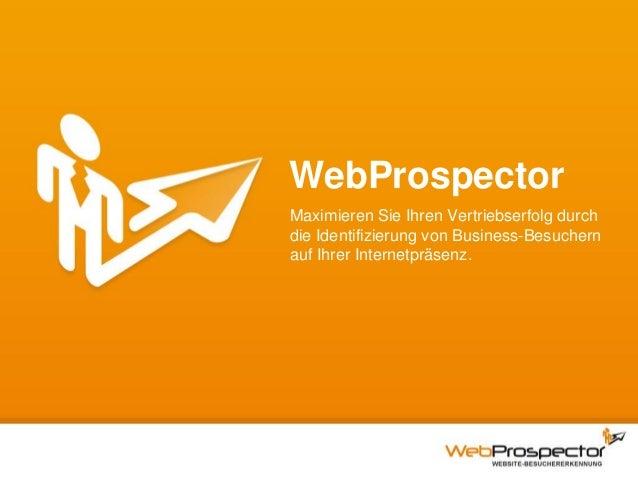 WebProspector Maximieren Sie Ihren Vertriebserfolg durch die Identifizierung von Business-Besuchern auf Ihrer Internetpräs...